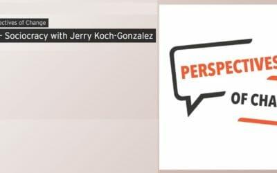 Lean change management – Sociocracy with Jerry Koch-Gonzalez