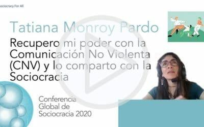 Recupero mi poder con la Comunicación No Violenta (CNV) y lo comparto con la Sociocracia (Tatiana Monroy Pardo)