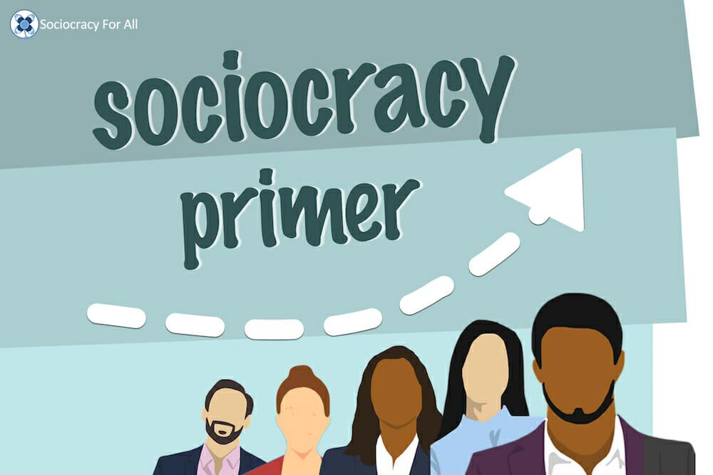 Sociocracy primer