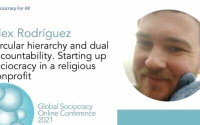 Circular hierarchy and dual accountability: starting up sociocracy in a religious nonprofit (Alex Rodríguez)