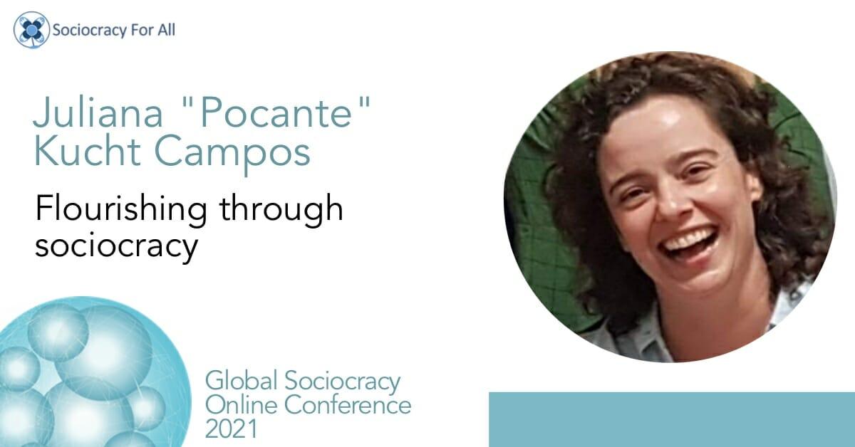 """Flourishing through sociocracy (Juliana """"Pocante"""" Kucht Campos)"""