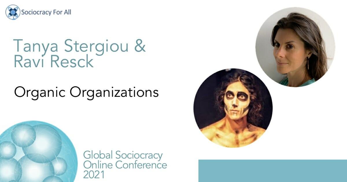 Organic Organizations (Tanya Stergiou & Ravi Resck)