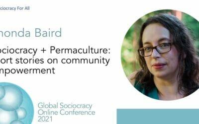 Sociocracy + Permaculture: Short stories on community empowerment (Rhonda Baird)