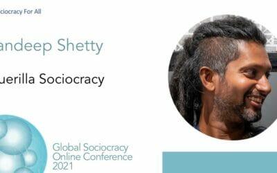 Guerrilla Sociocracy (Sandeep Shetty)