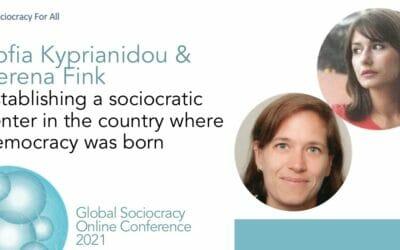Establishing a sociocratic center in the country where democracy was born (Sofia Kyprianidou & Verena Fink)