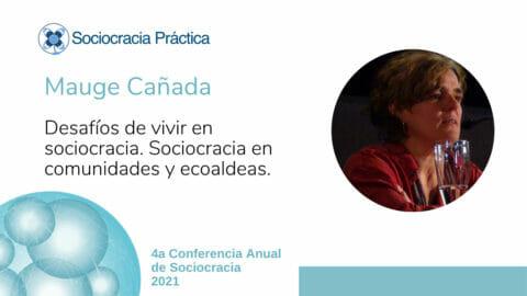 Desafíos de vivir en sociocracia. Sociocracia en comunidades y ecoaldeas. (Mauge Cañada)