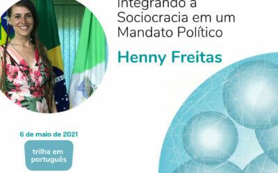 Integrando a Sociocracia em um Mandato Político (Henny Freitas)