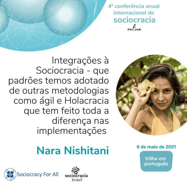 Integrações à Sociocracia – que padrões temos adotado de outras metodologias como ágil e Holacracia que tem feito toda a diferença nas implementações (Nara Nishitani)