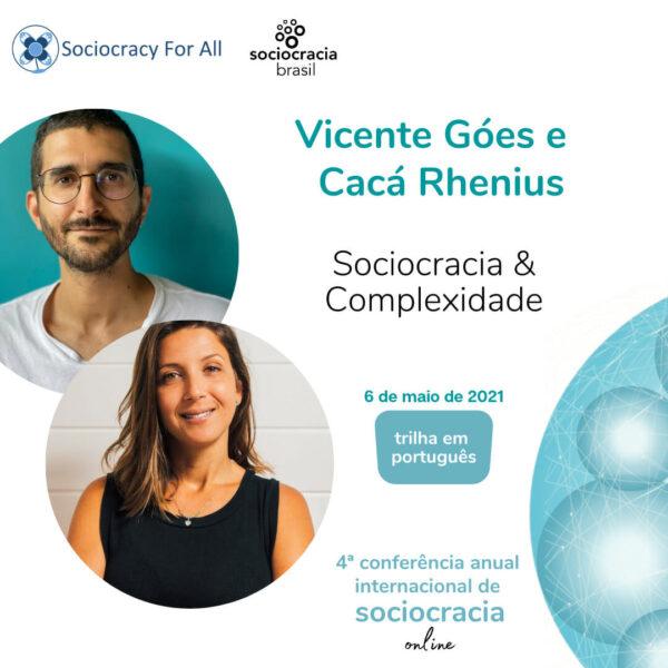 Sociocracia & Complexidade (Vicente Góes e Cacá Rhenius)