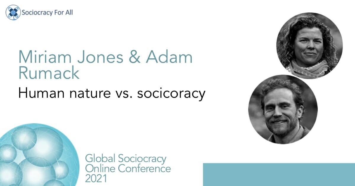 Human nature vs. Sociocracy (Miriam Jones, Adam Rumack)