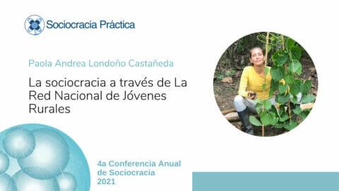 Las sociocracia a través de La Red Nacional de Jóvenes Rurales (Paola Andrea Londoño Castañeda)