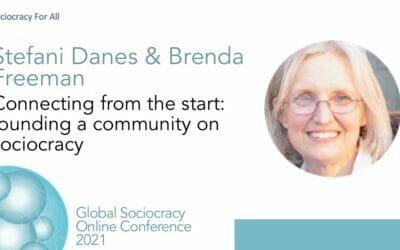Connecting from the start: founding a community on sociocracy (Stefani Danes & Brenda Freeman)