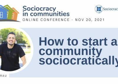 How to Start a Community Sociocratically (Ted Rau)